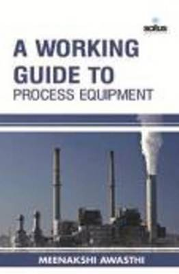 Working Guide to Process Equipment (Hardback)