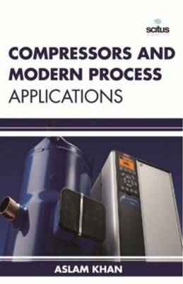 Compressors & Modern Process Applications (Hardback)