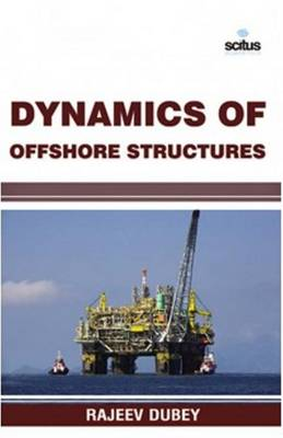 Dynamics of Offshore Structures (Hardback)