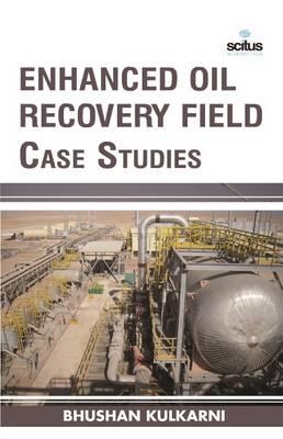 Enhanced Oil Recovery Field Case Studies (Hardback)
