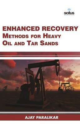 Enhanced Recovery Methods for Heavy Oil & Tar Sands (Hardback)