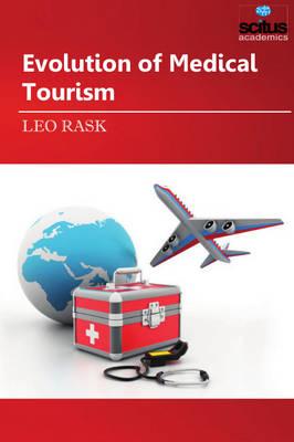 Evolution of Medical Tourism (Hardback)
