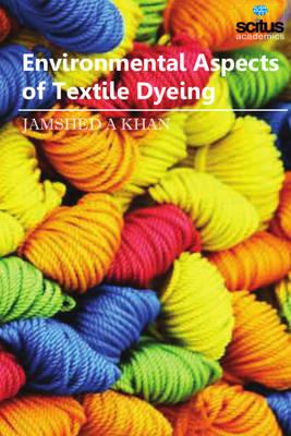 Environmental Aspects of Textile Dyeing (Hardback)