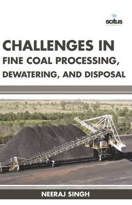 Challenges in Fine Coal Processing, Dewatering, and Disposal (Hardback)
