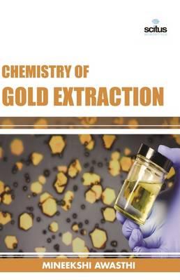 Chemistry of Gold Extraction (Hardback)