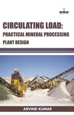 Circulating Load: Practical Mineral Processing Plant Design (Hardback)