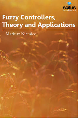 Fuzzy Controllers, Theory & Applications (Hardback)