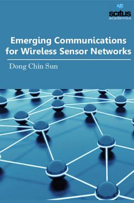 Emerging Communications for Wireless Sensor Networks (Hardback)