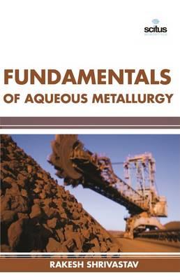 Fundamentals of Aqueous Metallurgy (Hardback)