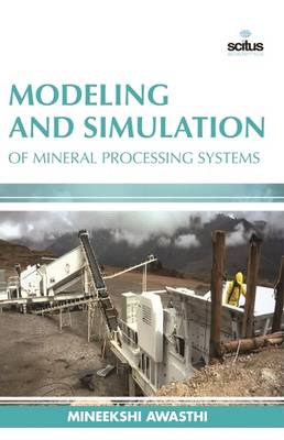 Modeling and Simulation of Mineral Processing Systems (Hardback)