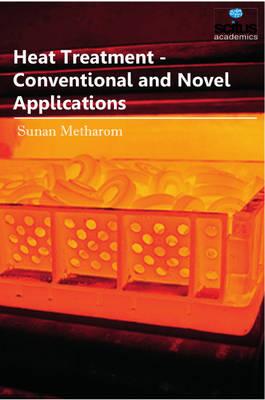 Heat Treatment: Conventional & Novel Applications (Hardback)