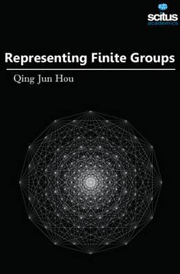 Representing Finite Groups (Hardback)