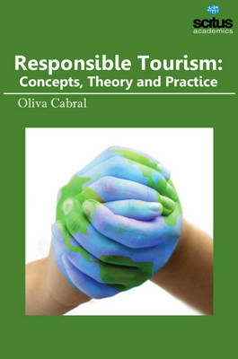 Responsible Tourism: Concepts, Theory & Practice (Hardback)