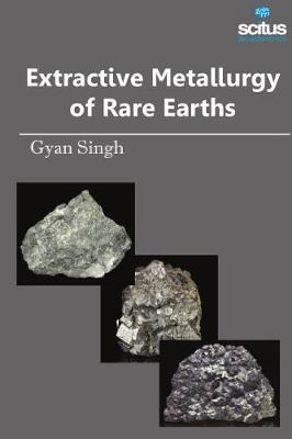 Extractive Metallurgy of Rare Earths (Hardback)
