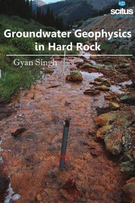 Groundwater Geophysics in Hard Rock (Hardback)