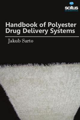Handbook of Polyester Drug Delivery Systems (Hardback)