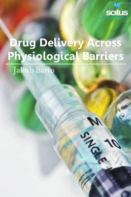 Drug Delivery Across Physiological Barriers (Hardback)