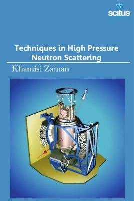 Techniques in High Pressure Neutron Scattering (Hardback)