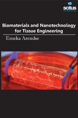 Biomaterials & Nanotechnology for Tissue Engineering (Hardback)