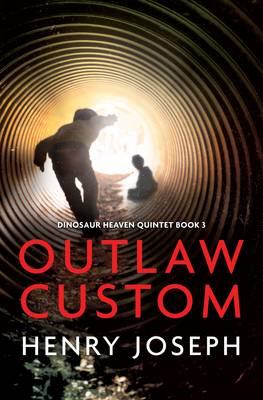 Outlaw Custom - Dinosaur Heaven Quintet 3 (Paperback)