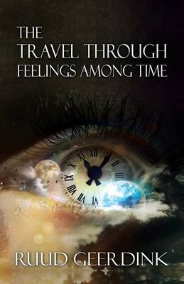 Travel Through Feelings Among Time (Paperback)