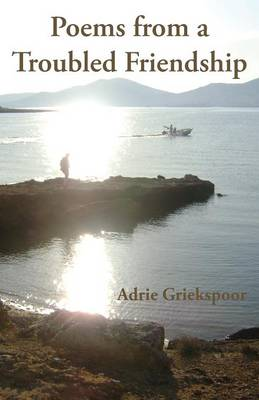 Poems from a Troubled Friendship (Paperback)