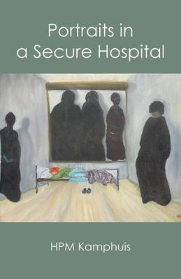 Portraits in a Secure Hospital (Paperback)