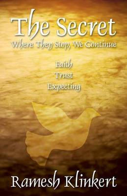 The Secret: Where They Stop, We Continue (Paperback)