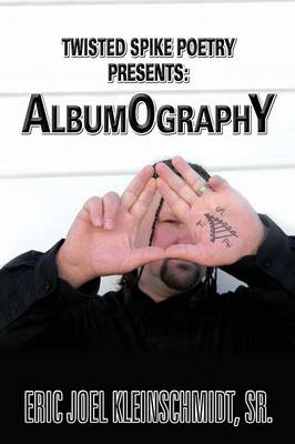 Twisted Spike Poetry Presents: Albumography (Paperback)