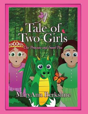 A Tale of Two Girls: The Princess and Sweet Pea (Paperback)