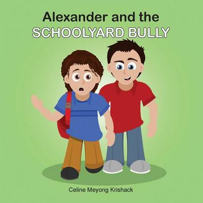 Alexander and the Schoolyard Bully (Paperback)