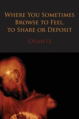 Where You Sometimes Browse to Feel, to Share or Deposit (Paperback)