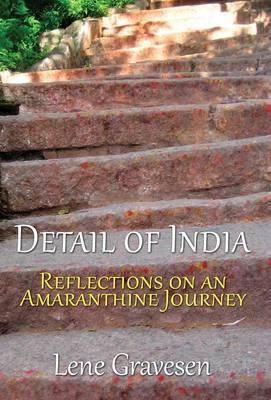 Detail of India: Reflections on an Amaranthine Journey (Hardback)