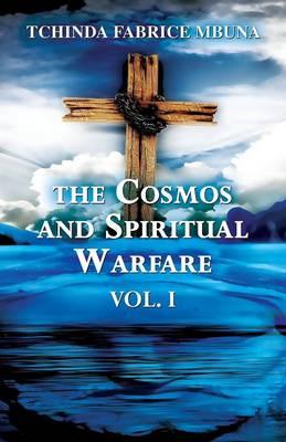The Cosmos and Spiritual Warfare: Vol. I (Paperback)