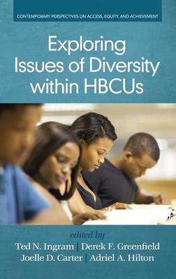 Exploring Issues of Diversity within HBCUs - Contemporary Perspectives on Access, Equity and Achievement (Hardback)