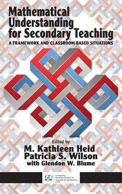 Mathematical Understanding for Secondary Teaching: A Framework and Classroom-Based Situations (Hardback)