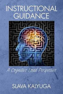 Instructional Guidance: A Cognitive Load Perspective (Paperback)
