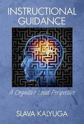 Instructional Guidance: A Cognitive Load Perspective (Hardback)
