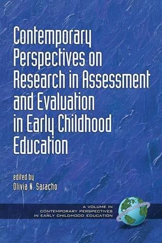 Contemporary Perspectives on Research in Assessment and Evaluation in Early Childhood Education - Contemporary Perspectives in Early Childhood Education (Paperback)