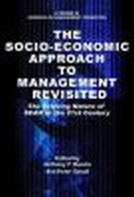The Socio-Economic Approach to Management Revisited: The Evolving Nature of SEAM in the 21st Century - Research in Management Consulting (Paperback)