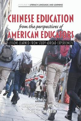 Chinese Education from the Perspectives of American Educators - Literacy, Language and Learning (Paperback)