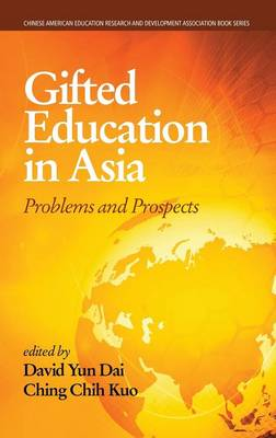 Gifted Education in Asia: Problems and Prospects - Chinese American Educational Research and Development Association Book Series (Hardback)