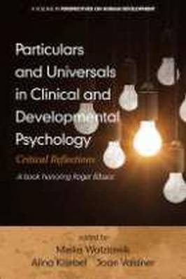 Particulars and Universals in Clinical and Development Psychology: Critical Reflections - Perspectives on Human Development (Paperback)