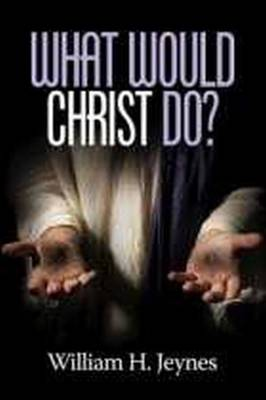 What Would Christ Do? (Paperback)