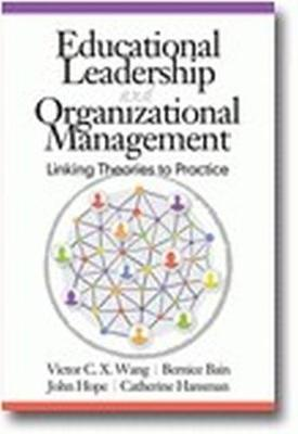 Educational Leadership and Organizational Management: Linking Theories to Practice (Hardback)