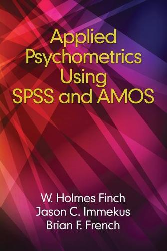 Applied Psychometrics using SPSS and AMOS (Paperback)