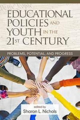 Educational Policies and Youth in the 21st Century: Problems, Potential, and Progress (Paperback)