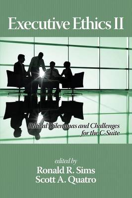 Executive Ethics II: Ethical Dilemmas and Challenges for the C Suite (Paperback)