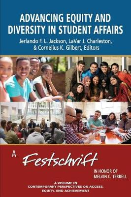 Advancing Equity and Diversity in Student Affairs: A Festschrift in Honor of Melvin C. Terrell - Contemporary Perspectives on Access, Equity and Achievement (Paperback)