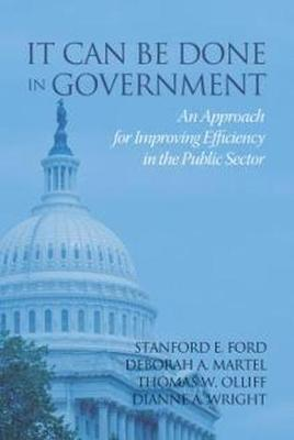 It Can Be Done in Government: An Approach for Improving Efficiency in the Public Sector (Paperback)